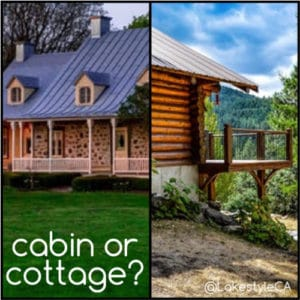 Cabin or Cottage - How Do you Describe Your Lake House?
